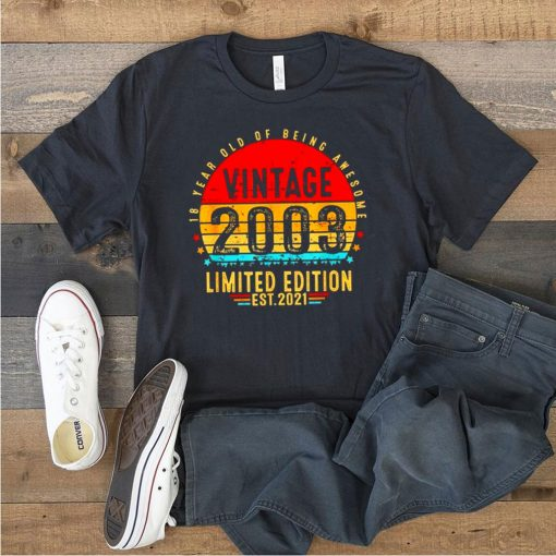 18 years old of being awesome vintage 2003 Limited Edition est 2021 shirt 5
