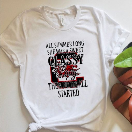 All summer long she was a sweet classy lady then football started shirt 5