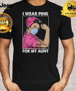I Wear Pink For My Aunt Breast Cancer Awareness T Shirt