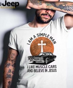 I am a simple man i like muscle cars and believe in jeus shsitr