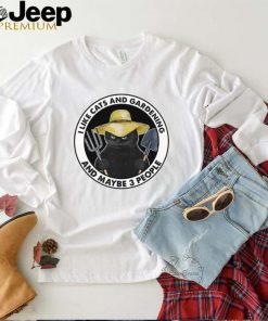 I like cats and gardening and maybe 3 people shirt