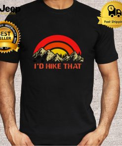 I&39;d Hike That Hiking Camping Summertime Camping Outdoor T Shirt