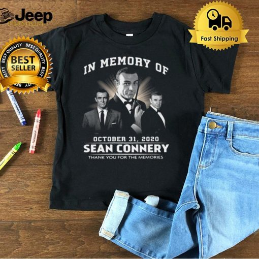 In Memory Of October 31 2021 Sean Connery Thank You For The Memories T shirt