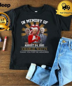 In memory Of August 24 2021 Charlie Watts Thank You For The Memories Signature Shirt