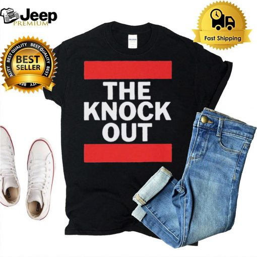 The Knock Out hoodie, tank top, sweater and long sleeve