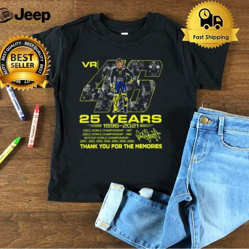 VR46 Valentino Rossi 25 years 1996 2021 thank you for the memories signature shirt