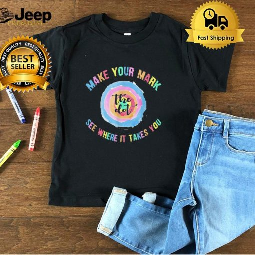 Make Your Mark Dot Day See Where It Takes You The Dot tShirt