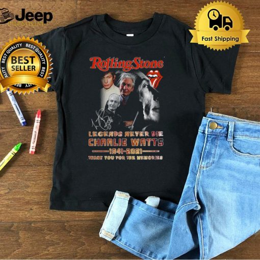 Rolling stone legends never die charlie watts 1941 2021 thank you for the memories shirt