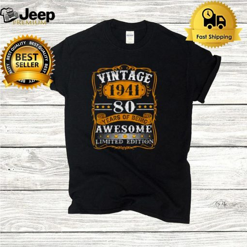 Vintage 80 Years Old Gift Made In 1941 Limited Edition Bday T Shirt