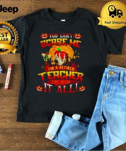 You can't scare me I'm a retired teacher Halloween shirt