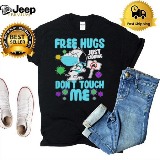 snoopy wear masks free hugs just kidding dont touch me shirt