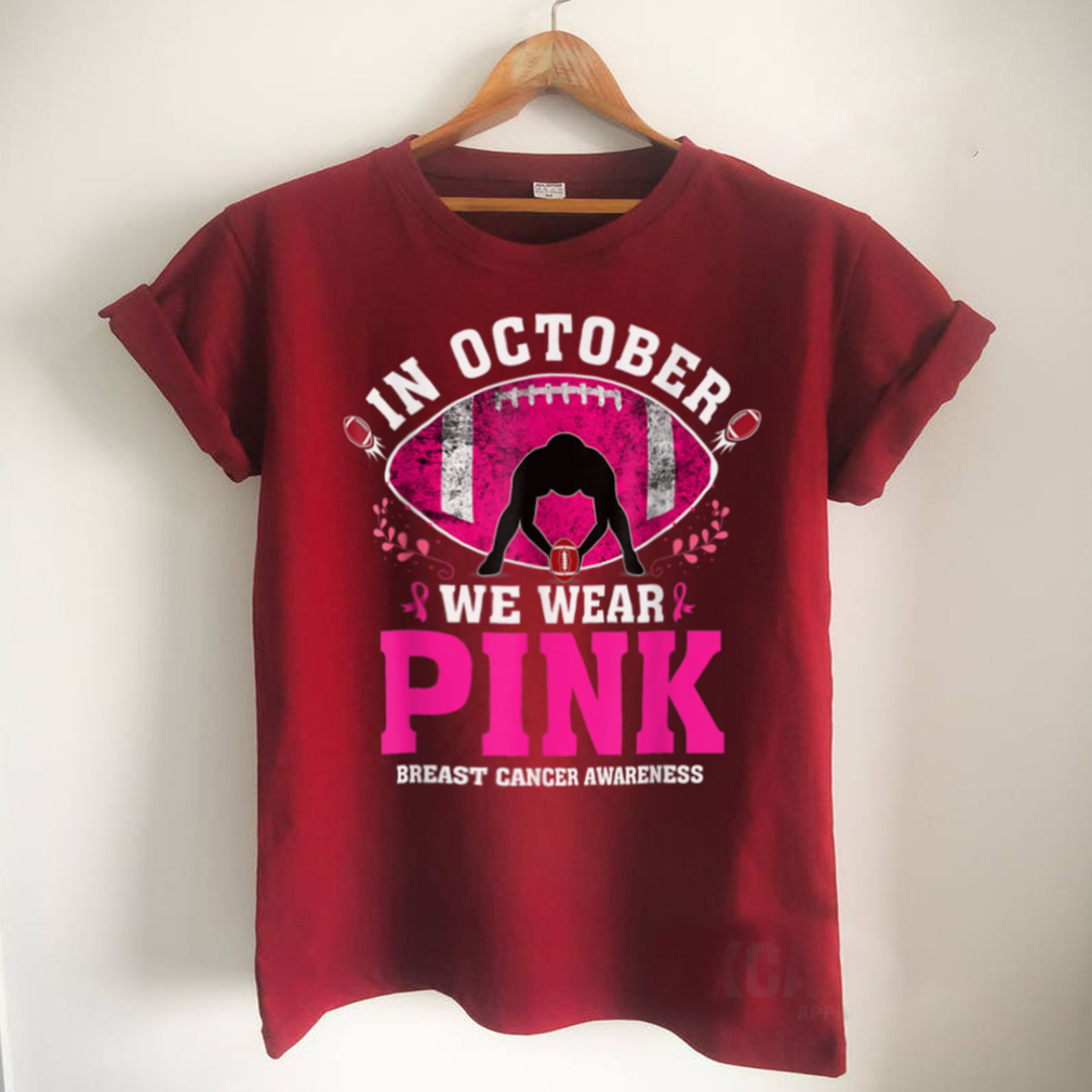 In October We Wear Pink Tee Breast Cancer Awareness Football T Shirt