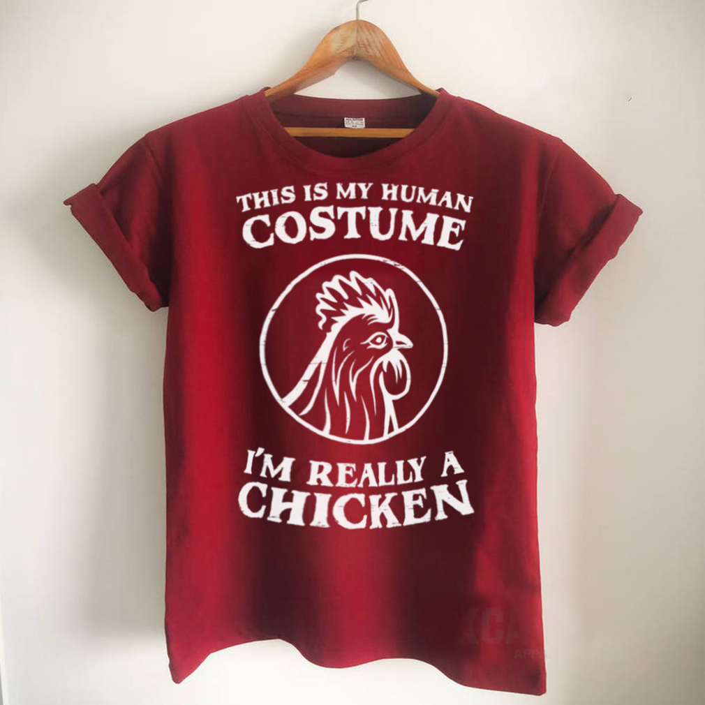 This Is My Human Costume Im Really A Chicken Halloween Shirt